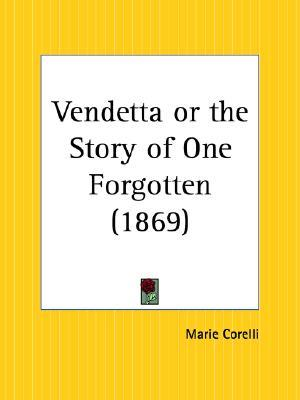 Vendetta or the Story of One Forgotten by Marie Corelli