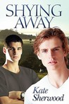 Shying Away (Shying Away #1)