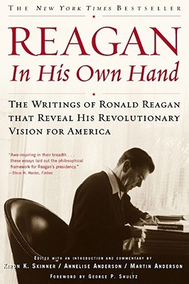 Reagan, In His Own Hand by Ronald Reagan