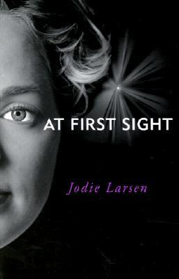 At First Sight by Jodie Larsen