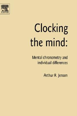 Clocking the Mind: Mental Chronometry and Individual Differences