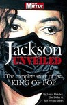 Jackson: Unveiled: The Complete Story of the King of Pop
