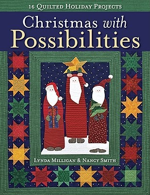 Christmas with Possibilities: 16 Quilted Holiday Projects