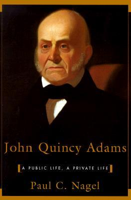 John Quincy Adams by Paul C. Nagel