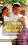 Varieties of Religious Authority: Changes and Challenges in 20th Century Indonesian Islam