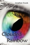 Clouded Rainbow by Jonathan Sturak
