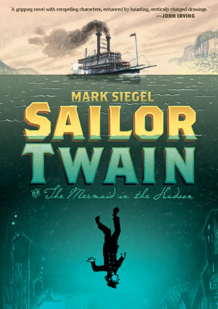 Sailor Twain by Mark  Siegel