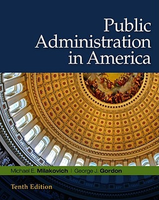 Public Administration in America by Michael E. Milakovich