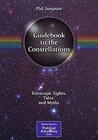 Guidebook to the Constellations: Telescopic Sights, Tales, and Myths (The Patrick Moore Practical Astronomy Series)