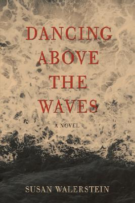 Dancing Above the Waves by Susan Walerstein