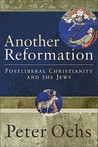 Another Reformation: Postliberal Christianity and the Jews