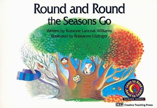 Round and Round the Seasons Go by Rozanne Lanczak Williams
