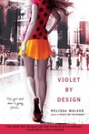 Violet By Design by Melissa C. Walker