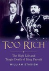 Too Rich: The High Life and Tragic Death of King Farouk. William Stadiem