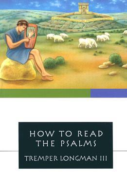 How to Read the Psalms by Tremper Longman III