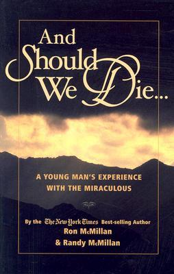 And Should We Die... by Ron McMillan