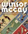 Winsor McCay: His Life and Art