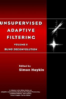 Unervised Adaptive Filtering, Blind Deconvolution by Simon Haykin