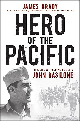Hero of the Pacific by James Brady