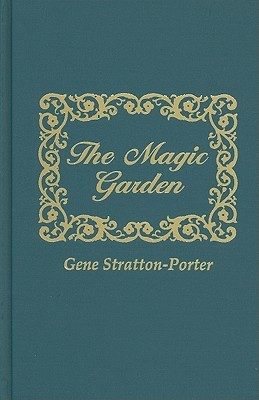 The Magic Garden by Gene Stratton-Porter