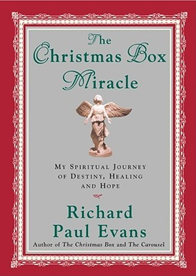 The Christmas Box Miracle by Richard Paul Evans