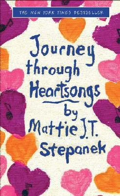 Journey Through Heartsongs by Mattie J.T. Stepanek