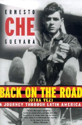 Back on the Road (Otra Vez) by Che Guevara