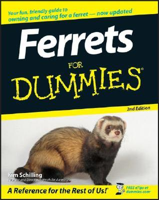 Ferrets For Dummies (For Dummies by Kim Schilling