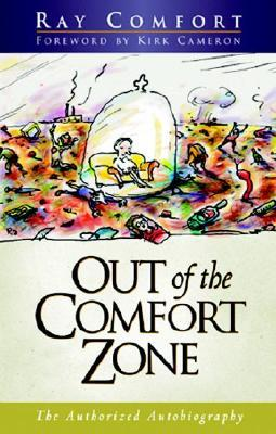 Out of the Comfort Zone by Ray Comfort