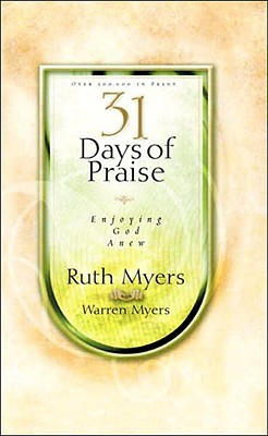 31 Days of Praise: Enjoying God Anew (31 Days Series)