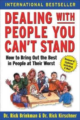 Dealing with People You Can't Stand by Rick Brinkman