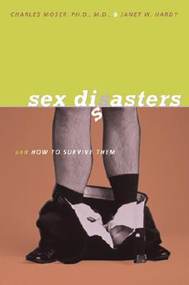 Sex Disasters: And How to Survive Them