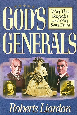 Gods Generals Volume 1 by Roberts Liardon
