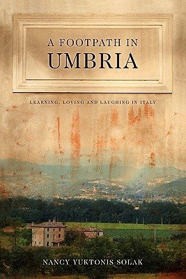 A Footpath in Umbria: Learning, Loving & Laughing in Italy