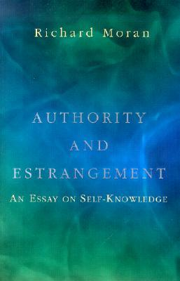 Download free Authority and Estrangement: An Essay on Self-knowledge by Richard Moran PDF