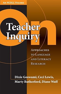 On Teacher Inquiry: Approaches to Language and Literacy Research