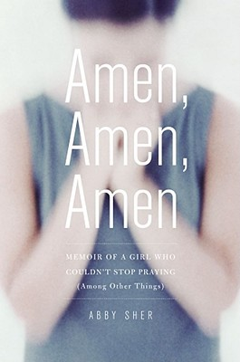 Amen, Amen, Amen by Abby Sher
