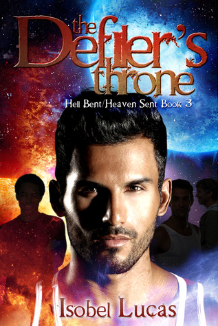The Defiler's Throne (Hell Bent/Heaven Sent #3)