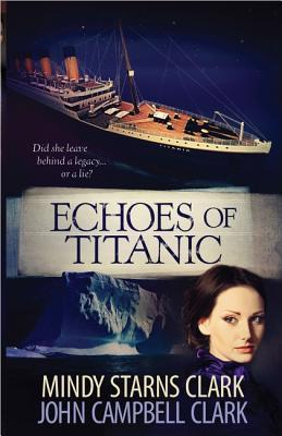 Echoes of Titanic by Mindy Starns Clark