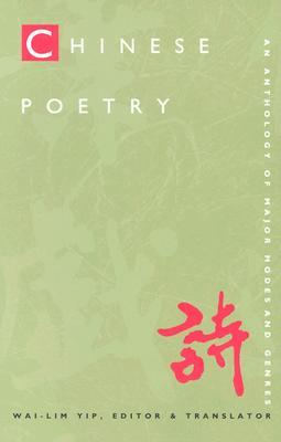 Chinese Poetry, 2nd ed., Revised: An Anthology of Major Modes and Genres