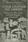 Myths, Legends, and Heroes: Essays on Old Norse and Old English Literature