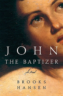 John the Baptizer by Brooks Hansen
