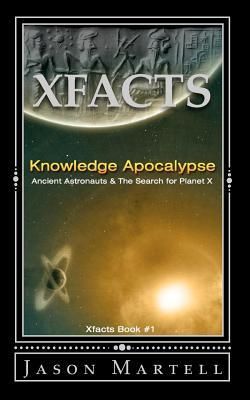 Knowledge Apocalypse: Ancient Astronauts & the Search for Planet X