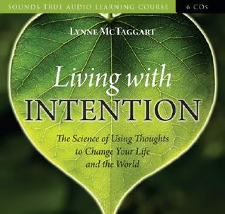 Living with Intention by Lynne McTaggart