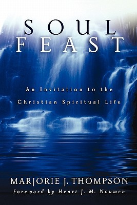 Soul Feast by Marjorie J. Thompson