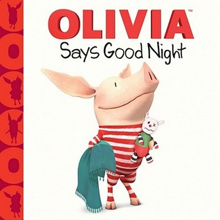 Free download OLIVIA Says Good Night by Farrah McDoogle, Gabe Pulliam, Patrick Spaziante ePub