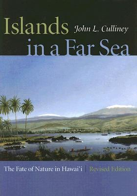 Islands In A Far Sea: The Fate Of Nature In Hawai'i (A Latitude 20 Book)