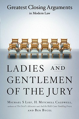 Ladies And Gentlemen Of The Jury by Michael S. Lief
