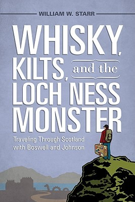 Whisky, Kilts, and the Loch Ness Monster by William W. Starr