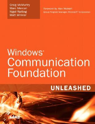 Windows Communication Foundation: Unleashed